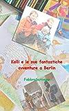 Kolli e le Sue Fantastiche Avventure a Berlin, Fabrizio Manili and FabbroScrivano, 1494306050