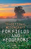 Traditional Witchcraft for Fields and Hedgerows, Melusine Draco, 1846948010