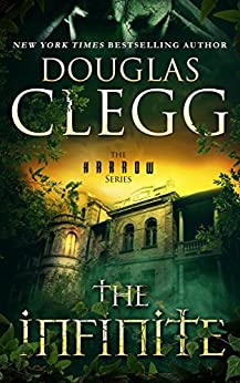 The Infinite: A Supernatural Thriller of Haunting (The Harrow Series Book 3) by [Clegg, Douglas]