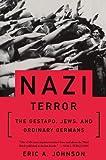 Nazi Terror: The Gestapo, Jews, and Ordinary Germans