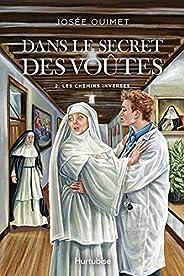 Dans le secret des voûtes - Tome 2: Les chemins inverses (French Edition)