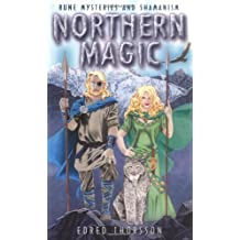 Northern Magic: Rune Mysteries and Shamanism: Mysteries of the Norse, Germans and English (Llewellyn's World Religion & Magick)