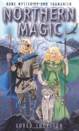 Northern Magic: Rune Mysteries and Shamanism: Mysteries of the Norse, Germans and English (Llewellyn's World Magic Series) por Edred Thorsson