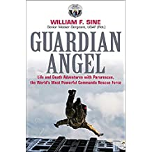 Guardian Angel: Life and Death Adventures with Pararescue, the World's Most Powerful Commando Rescue Force