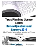 Texas Plumbing License Exams Review Questions and Answers 2014, ExamREVIEW, 1495340120