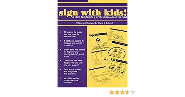 Sign with Kids!: A Sign Language Curriculum-- just for kids ...