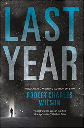 Image result for Last Year by Robert Charles Wilson