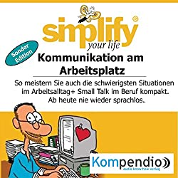 Simplify your life - Kommunikation am Arbeitsplatz (Sonder-Edition)