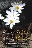 Beauty Defiled, Beauty Revealed, Mark Scholten, 1490800166