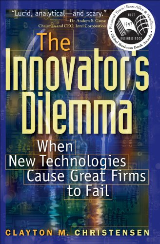 The Innovators Dilemma  When New Technologies Cause Great Firms To Fail