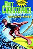 Catching Waves (Matt Christopher Sports Classics)