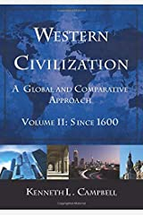 Western Civilization: A Global and Comparative Approach: Volume II: Since 1600 Paperback