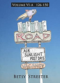 Neptune Road Volume VI-A by [Streeter, Betsy]