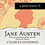 A Brief Guide to Jane Austen: Brief Histories | Charles Jennings