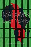 Malawis Lost Years (1964-1994)