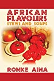 African Flavours: Stews and Soups