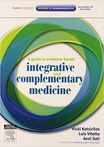 A Guide To Evidence Based Integrative And Complementary Medicine 1st Edition
