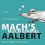 Mach's noch einmal, Aalbert: Fische tragen keine Karos | F. G. Klimmek