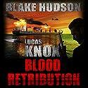Lucas Knox: Blood Retribution Audiobook by Blake Hudson Narrated by Simon Darwen