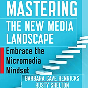 Mastering the New Media Landscape Audiobook