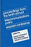 Proceedings from the 10th Annual Telecommunications Policy Research Conference 9780893911959