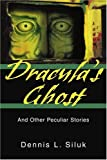 Dracula's Ghost, Dennis Siluk, 0595299792