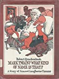 Mark Twain? What Kind of Name Is That?, Robert Quackenbush, 0671662945