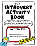 img - for The Introvert Activity Book: Draw It, Make It, Write It (Because You'd Never Say It Out Loud) (Introvert Doodles) book / textbook / text book