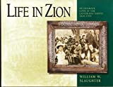 Life in Zion, William W. Slaughter, 0875798934