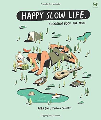 Amazon Happy Slow Life Coloring Book For Adult Indonesian Edition 9786023754823 Reza Dwi Setyawan Books