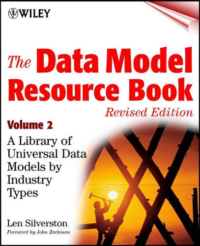 The Data Model Resource Book  A Library Of Universal Data Models By Industry Types Volume 2