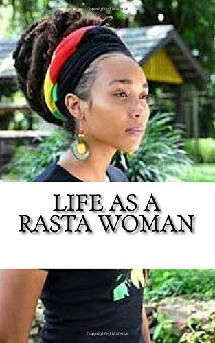 Life as a Rasta Woman: 20 Rules & Principles