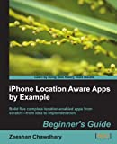 iPhone Location Aware Apps by Example, Zeeshan Chawdhary, 1849692246