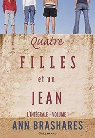Quatre filles et un jean: L'intégrale, 1 par Ann Brashares