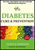 img - for Diabetes, Cure and Prevention: Natural Treatment for the Cure and Prevention of Diabetes, Holistic Nutritionist with More than 20 Years of Experience book / textbook / text book