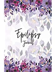 Epilepsy Journal: Beautiful flower Cover-Epilepsy & seizure disorders triggers journal log book for woman