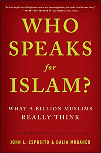 Written by John L. Esposito: Who Speaks for Islam?: What a Billion ...