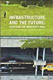 Infrastructure and the Future: Assessing the Architect's Role