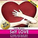 Self Love: Raising Your Self-Confidence & Self-Esteem Audiobook by Laura Platten Narrated by Sangita Chauhan