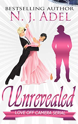Unrevealed: Episode Two (Love Off Camera Serial Book 2)