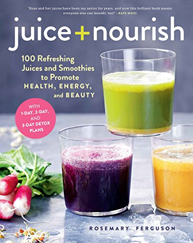 Juice + Nourish: 100 Refreshing Juices and Smoothies to Promote Health, Energy, and Beauty (Nutria Ninja Blender compare prices)