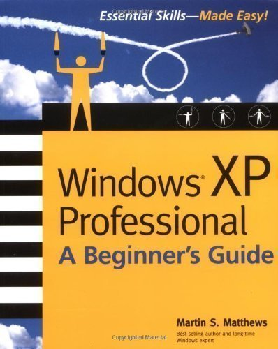 Windows XP Professional: A Beginner's Guide by Matthews, Marty published by McGraw-Hill Inc.,US (2002)