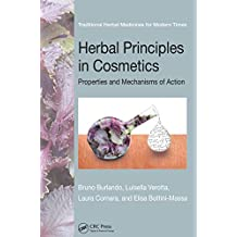 Herbal Principles in Cosmetics: Properties and Mechanisms of Action (Traditional Herbal Medicines for Modern Times Book 8)
