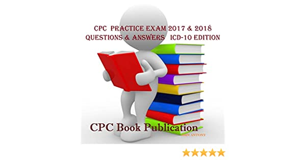amazon com cpc practice exam 2017 2018 questions answers icd 10