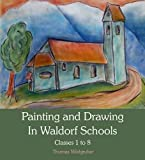 Painting and Drawing in Waldorf Schools: Classes 1-8 by Wildgruber, Thomas (September 1, 2012) Paperback