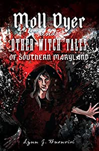 Moll Dyer and Other Witch Tales of Southern Maryland (American Legends)