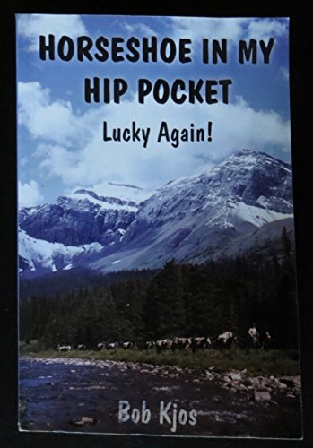 (Horseshoe in My Hip Pocket Lucky Again !)