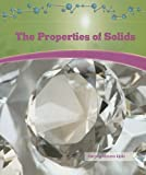 The Properties of Solids, Marylou Morano Kjelle, 1404221689