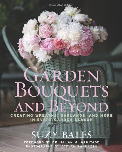 Garden Bouquets and Beyond: Creating Wreaths, Garlands, and More in Every Garden Opportunity ripe