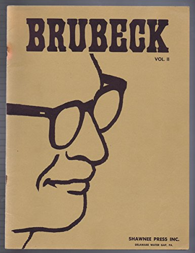Brubeck, Volume II: Original Themes And Improvised Variations For Solo Piano By Dave Brubeck